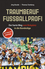 Traumberuf Fussballprofi: Der harte Weg vom Bolzplatz in die Bundesliga, 2. Auflage (3527691642) cover image
