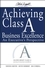 Achieving Class A Business Excellence: An Executive's Perspective (0470260343) cover image