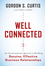 Well Connected: An Unconventional Approach to Building Genuine, Effective Business Relationships (0470642343) cover image