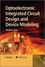 Optoelectronic Integrated Circuit Design and Device Modeling (0470827343) cover image