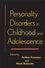 Personality Disorders in Childhood and Adolescence (0471683043) cover image