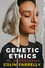 Genetic Ethics: An Introduction (0745695043) cover image
