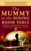 The Mummy at the Dining Room Table: Eminent Therapists Reveal Their Most Unusual Cases  (0787978043) cover image