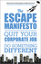 The Escape Manifesto: Quit Your Corporate Job. Do Something Different! (0857083643) cover image