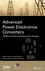 Advanced Power Electronics Converters: PWM Converters Processing AC Voltages (1118880943) cover image