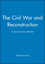 The Civil War and Reconstruction: A Documentary Reader (1405156643) cover image