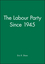 The Labour Party Since 1945 (0631196544) cover image