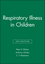Respiratory Illness in Children, 4th Edition (0632037644) cover image