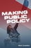 Making Public Policy: Institutions, Actors, Strategies (0745627544) cover image