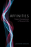Affinities: Potent Connections in Personal Life (0745664644) cover image