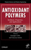 Antioxidant Polymers: Synthesis, Properties, and Applications (1118208544) cover image