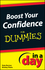 Boost Your Confidence In A Day For Dummies (1118380444) cover image