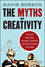 The Myths of Creativity: The Truth About How Innovative Companies and People Generate Great Ideas (1118611144) cover image