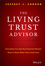 The Living Trust Advisor: Everything You (and Your Financial Planner) Need to Know about Your Living Trust, 2nd Edition  (1119073944) cover image