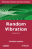 Mechanical Vibration and Shock Analysis, Volume 3, Random Vibration, 2nd Edition (1848211244) cover image