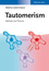 Tautomerism: Methods and Theories (3527332944) cover image