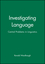 Investigating Language: Central Problems in Linguistics (0631187545) cover image