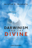 Darwinism and the Divine: Evolutionary Thought and Natural Theology (1444333445) cover image