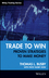 Trade to Win: Proven Strategies to Make Money (0470285346) cover image