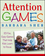 Attention Games: 101 Fun, Easy Games That Help Kids Learn To Focus (0471736546) cover image