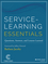 Service-Learning Essentials: Questions, Answers, and Lessons Learned (1118627946) cover image