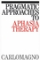 Pragmatic Approaches to Aphasia Therapy (1870332946) cover image
