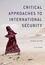Critical Approaches to International Security, 2nd Edition (0745670547) cover image