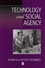 Technology and Social Agency: Outlining a Practice Framework for Archaeology (1577181247) cover image