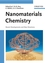 Nanomaterials Chemistry: Recent Developments and New Directions (3527316647) cover image