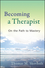 Becoming a Therapist: On the Path to Mastery (0470403748) cover image