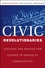 Civic Revolutionaries: Igniting the Passion for Change in America's Communities (0470447648) cover image