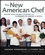 The New American Chef: Cooking with the Best of Flavors and Techniques from Around the World (0471363448) cover image