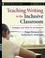 Teaching Writing in the Inclusive Classroom: Strategies and Skills for All Students, Grades 6 - 12 (0787982148) cover image