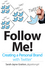 Follow Me! Creating a Personal Brand with Twitter (1118336348) cover image