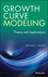 Growth Curve Modeling: Theory and Applications (1118764048) cover image