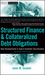 Structured Finance and Collateralized Debt Obligations: New Developments in Cash and Synthetic Securitization, 2nd Edition (0470288949) cover image
