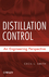 Distillation Control: An Engineering Perspective (0470381949) cover image
