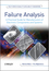 Failure Analysis: A Practical Guide for Manufacturers of Electronic Components and Systems (0470748249) cover image