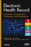 Electronic Health Record: Standards, Coding Systems, Frameworks, and Infrastructures (1118281349) cover image
