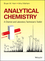 Analytical Chemistry: A Chemist and Laboratory Technician's Toolkit (1118714849) cover image