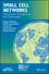 Small Cell Networks: Deployment, Management, and Optimization (1118854349) cover image