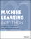 Machine Learning in Python: Essential Techniques for Predictive Analysis (1118961749) cover image