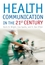 Health Communication in the 21st Century (1405155949) cover image