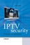 IPTV Security: Protecting High-Value Digital Contents (047051924X) cover image