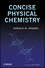 Concise Physical Chemistry (047052264X) cover image