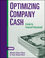 Optimizing Company Cash: A Guide for Financial Professionals (087051654X) cover image