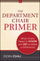 The Department Chair Primer: What Chairs Need to Know and Do to Make a Difference, 2nd Edition (111807744X) cover image