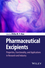 Pharmaceutical Excipients: Properties, Functionality, and Applications in Research and Industry (111814564X) cover image