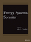Energy Systems Security (111865174X) cover image