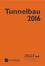 Tunnelbau 2016: Kompendium der Tunnelbautechnologie Planungshilfe für den Tunnelbau (343360634X) cover image
